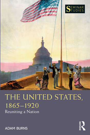 The United States, 1865-1920 Reuniting a Nation book cover