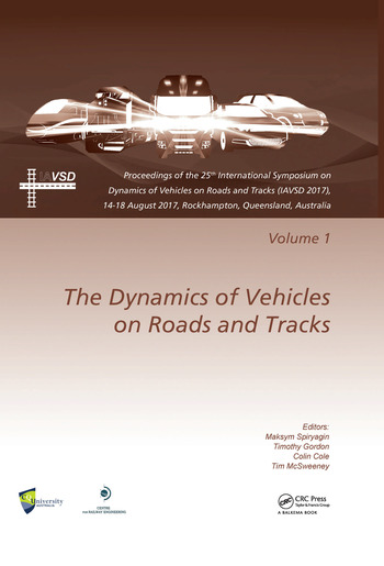 Dynamics of Vehicles on Roads and Tracks Vol 1 Proceedings of the 25th International Symposium on Dynamics of Vehicles on Roads and Tracks (IAVSD 2017), 14-18 August 2017, Rockhampton, Queensland, Australia book cover