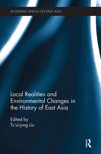 Local Realities and Environmental Changes in the History of East Asia book cover