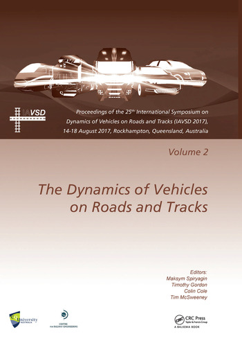 Dynamics of Vehicles on Roads and Tracks Vol 2 Proceedings of the 25th International Symposium on Dynamics of Vehicles on Roads and Tracks (IAVSD 2017), 14-18 August 2017, Rockhampton, Queensland, Australia book cover
