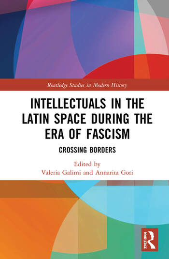 Intellectuals in the Latin Space during the Era of Fascism Crossing Borders book cover