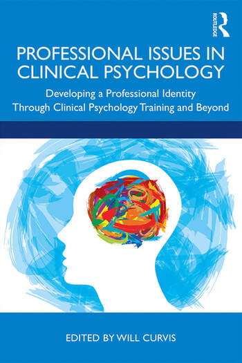 Professional Issues in Clinical Psychology Developing a Professional Identity through Training and Beyond book cover