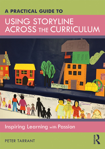 A Practical Guide to Using Storyline Across the Curriculum Inspiring Learning with Passion book cover