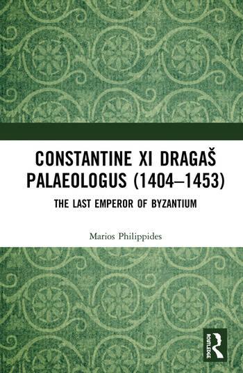 Constantine XI Dragaš Palaeologus (1404–1453) The Last Emperor of Byzantium book cover