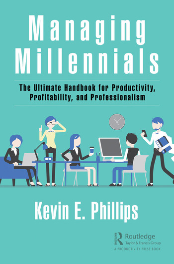 Managing Millennials The Ultimate Handbook for Productivity, Profitability, and Professionalism book cover