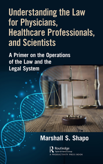 Understanding the Law for Physicians, Healthcare Professionals, and Scientists A Primer on the Operations of the Law and the Legal System book cover