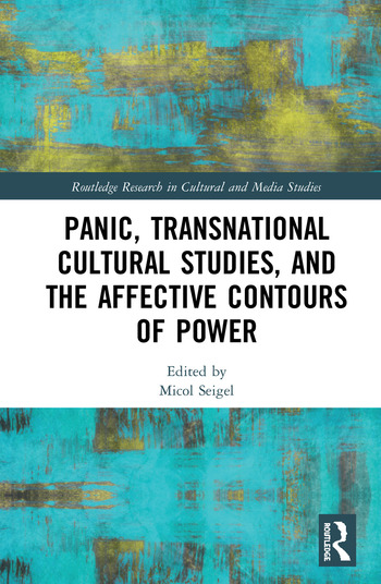 Panic, Transnational Cultural Studies, and the Affective Contours of Power book cover