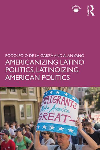 Americanizing Latino Politics, Latinoizing American Politics book cover