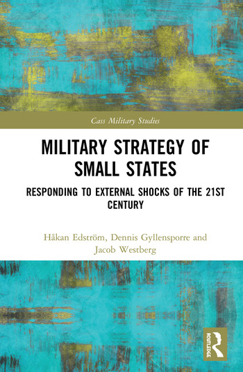 Military Strategy of Small States Responding to External Shocks of the 21st Century book cover