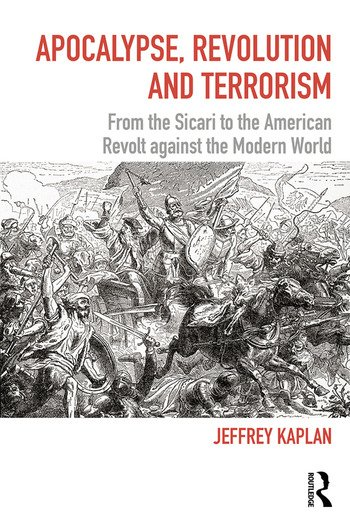 Apocalypse, Revolution and Terrorism From the Sicari to the American Revolt against the Modern World book cover