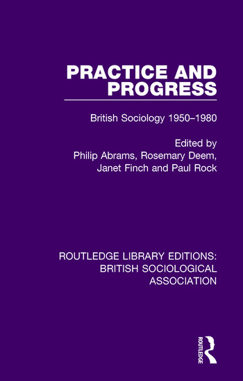 Practice and Progress British Sociology 1950-1980 book cover
