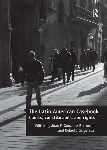 The Latin American Casebook Courts, Constitutions, and Rights book cover