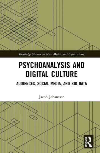Psychoanalysis and Digital Culture Audiences, Social Media, and Big Data book cover