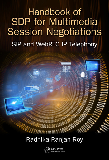 Handbook of SDP for Multimedia Session Negotiations SIP and WebRTC IP Telephony book cover