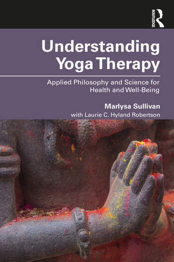 Understanding Yoga Therapy Applied Philosophy and Science for Health and Well-Being book cover