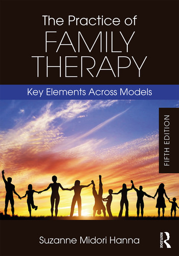 The Practice of Family Therapy Key Elements Across Models book cover