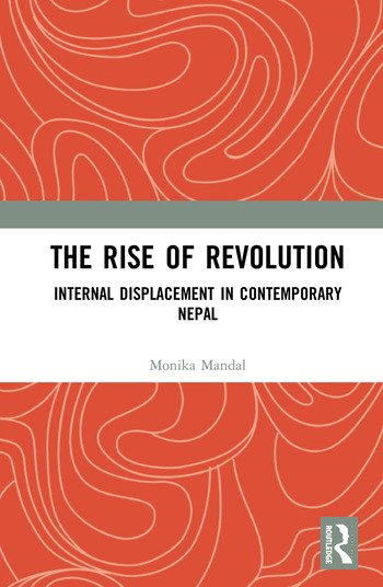 The Rise of Revolution Internal Displacement in Contemporary Nepal book cover