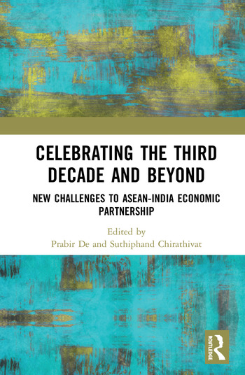 Celebrating the Third Decade and Beyond New Challenges to ASEAN-India Economic Partnership book cover