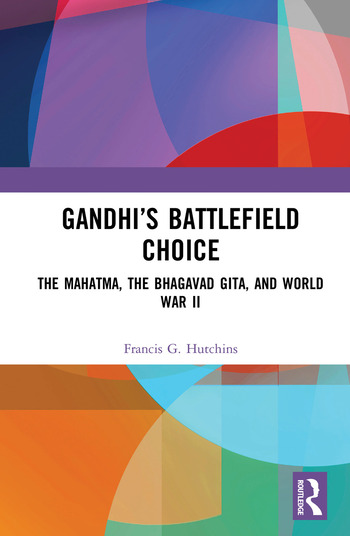 Gandhi's Battlefield Choice The Mahatma, The Bhagavad Gita, and World War II book cover