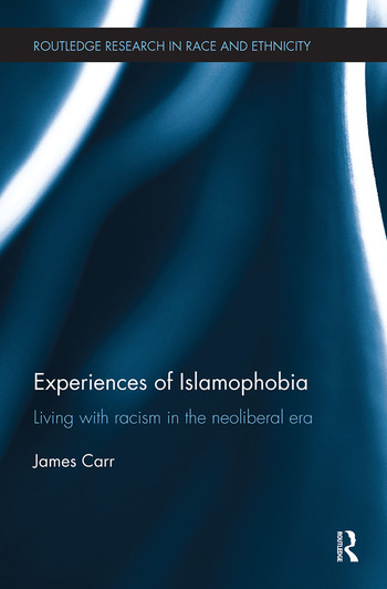 Experiences of Islamophobia Living with Racism in the Neoliberal Era book cover