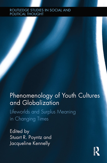 Phenomenology of Youth Cultures and Globalization Lifeworlds and Surplus Meaning in Changing Times book cover