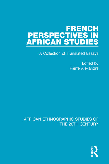 French Perspectives in African Studies A Collection of Translated Essays book cover