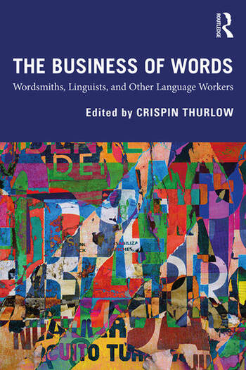 The Business of Words Wordsmiths, Linguists, and Other Language Workers book cover