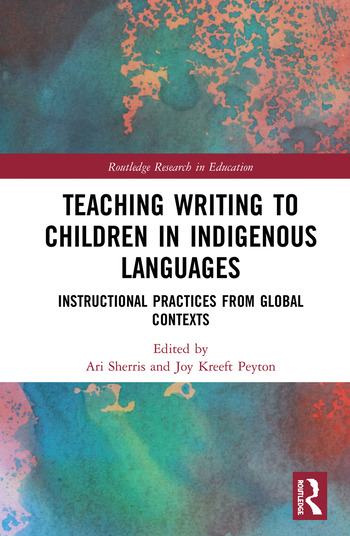 Teaching Writing to Children in Indigenous Languages Instructional Practices from Global Contexts book cover