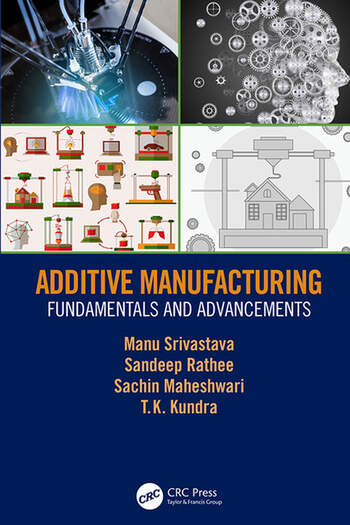 Additive Manufacturing Fundamentals and Advancements book cover