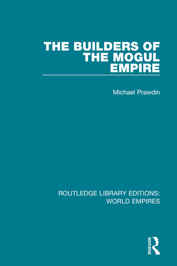 The Builders of the Mogul Empire book cover