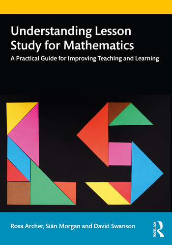 Understanding Lesson Study for Mathematics A Practical Guide for Improving Teaching and Learning book cover