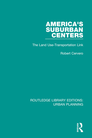 America's Suburban Centers The Land Use-Transportation Link book cover