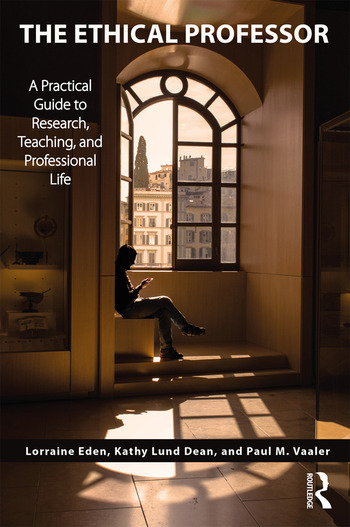 The Ethical Professor A Practical Guide to Research, Teaching and Professional Life book cover