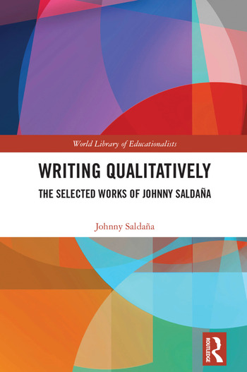Writing Qualitatively The Selected Works of Johnny Saldaña book cover
