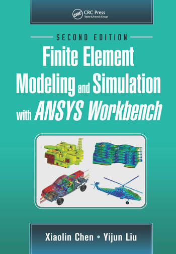 Finite Element Modeling and Simulation with ANSYS Workbench, Second Edition book cover