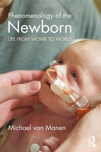 Phenomenology of the Newborn Life from Womb to World book cover