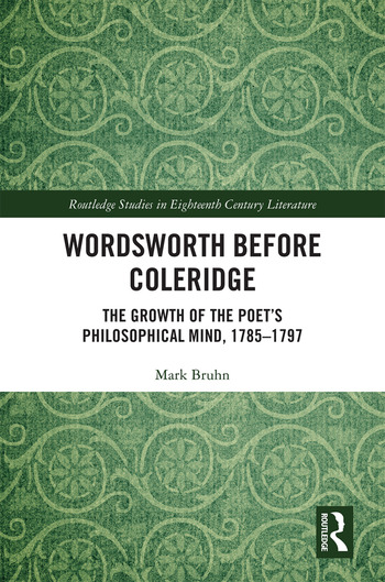 Wordsworth Before Coleridge The Growth of the Poet's Philosophical Mind, 1785-1797 book cover
