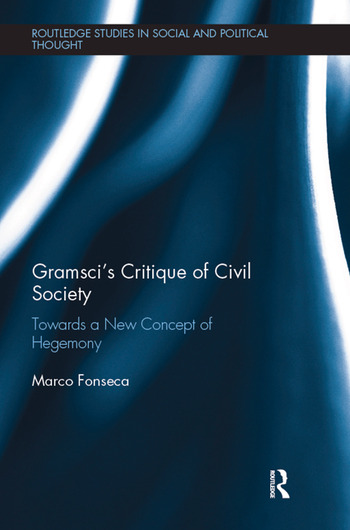 Gramsci's Critique of Civil Society Towards a New Concept of Hegemony book cover