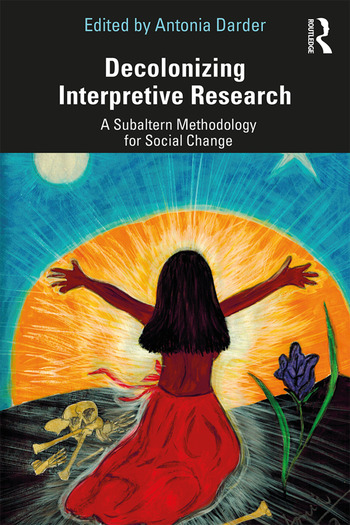 Decolonizing Interpretive Research A Subaltern Methodology for Social Change book cover