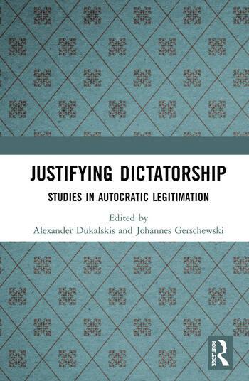 Justifying Dictatorship Studies in Autocratic Legitimation book cover