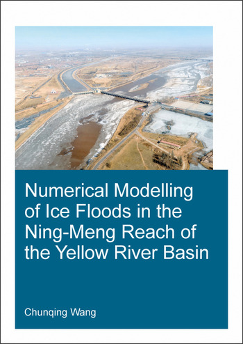 Numerical Modelling of Ice Floods in the Ning-Meng Reach of the Yellow River Basin book cover