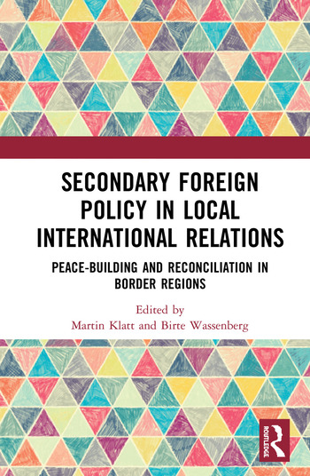 Secondary Foreign Policy in Local International Relations Peace-building and Reconciliation in Border Regions book cover
