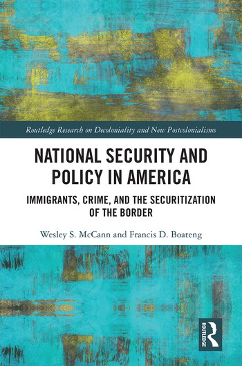 National Security and Policy in America Immigrants, Crime, and the Securitization of the Border book cover