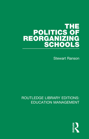 The Politics of Reorganizing Schools book cover