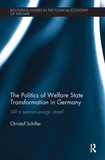 The Politics of Welfare State Transformation in Germany Still a Semi-Sovereign State? book cover