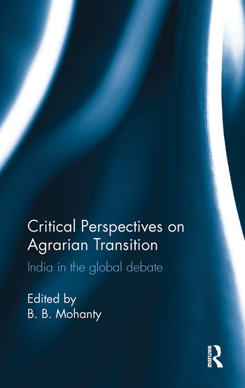 Critical Perspectives on Agrarian Transition India in the global debate book cover