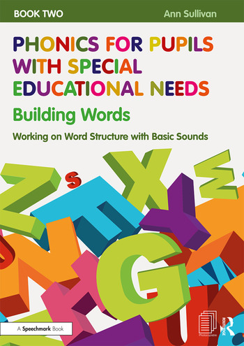 Phonics for Pupils with Special Educational Needs Book 2: Building Words Working on Word Structure with Basic Sounds book cover