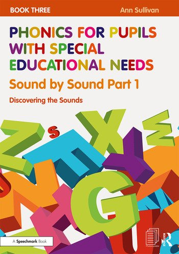 Phonics for Pupils with Special Educational Needs Book 3: Sound by Sound Part 1 Discovering the Sounds book cover