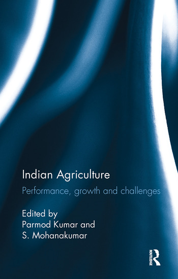 Indian Agriculture Performance, growth and challenges. Essays in honour of Ramesh Kumar Sharma book cover