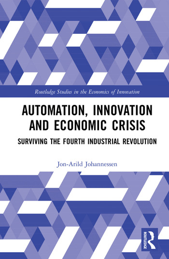 Automation, Innovation and Economic Crisis Surviving the Fourth Industrial Revolution book cover